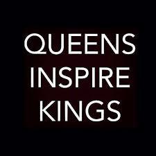 queens inspire kings