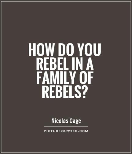 how-do-you-rebel-in-a-family-of-rebels-quote-1